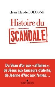 Jean Claude Bologne - Histoire du scandale.
