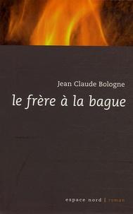Jean-Claude Bologne - Le frère à la bague.