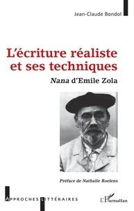 Jean-Claude Bondol - L'écriture réaliste et ses techniques - Nana d'Emile Zola.