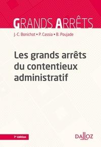 Jean-Claude Bonichot et Paul Cassia - Les grands arrêts du contentieux administratif - 7e ed..