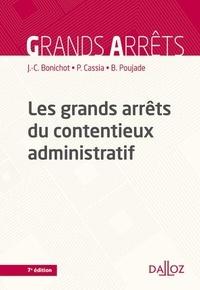 Jean-Claude Bonichot et Paul Cassia - Les grands arrêts du contentieux administratif.