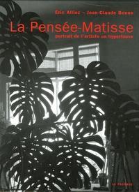 Jean-Claude Bonne et Eric Alliez - La Pensée-Matisse - Portrait de l'artiste en hyperfauve.