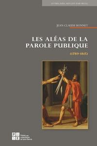 Jean-Claude Bonnet - Les aléas de la parole publique (1789-1815).