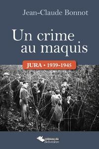 Un crime au maquis - Jura, 1939-1945.pdf
