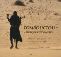 Jean-Claude Boré et Many Camara - Tombouctou, terre de rencontres.