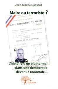 Maire ou terroriste ? - Lhistoire dun élu normal dans une démocratie devenue anormale.pdf