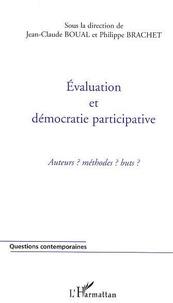 Jean-Claude Boual et Philippe Brachet - Evaluation et démocratie participative - Acteurs ? méthodes ? Buts ?.