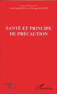 Jean-Claude Boual et Philippe Brachet - Santé et principe de précaution.