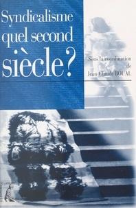 Jean-Claude Boual - Syndicalisme, quel second siècle ?.