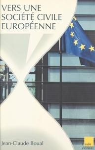 Jean-Claude Boual et  Collectif - Vers une société civile européenne ?.