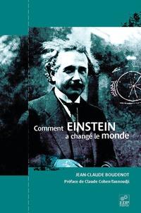 Jean-Claude Boudenot - Comment Einstein a changé le monde.