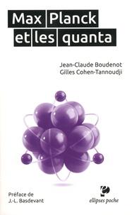 Jean-Claude Boudenot et Gilles Cohen-Tannoudji - Max Planck et les quanta.