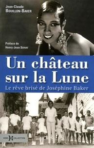 Jean-Claude Bouillon-Baker - Un château sur la Lune.