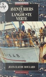 Jean-Claude Boulard - Les aventuriers de la langouste verte.