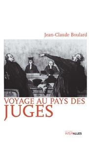 Jean-Claude Boulard - Voyage au pays des juges.