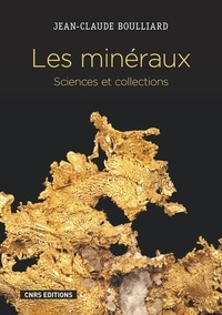 Jean-Claude Boulliard - Les minéraux - Sciences et collections.