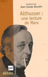 Jean-Claude Bourdin - Althusser : une lecture de Marx.