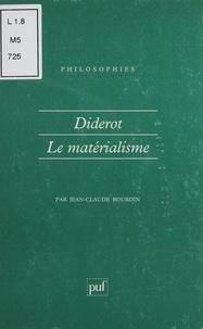 Jean-Claude Bourdin - DIDEROT. - Le matérialisme.