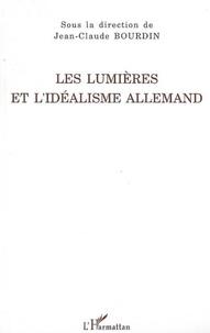 Jean-Claude Bourdin - Les Lumières et l'idéalisme allemand.