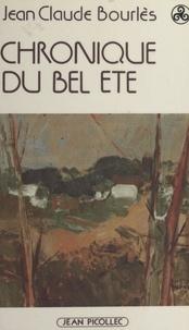 Jean-Claude Bourlès - Chronique du bel été.