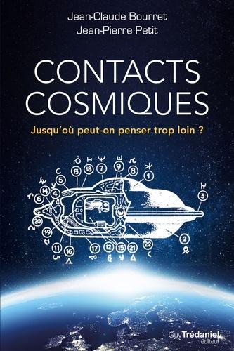 Jean-Claude Bourret et Jean-Pierre Petit - Contacts cosmiques - Jusqu'où peut-on penser trop loin ?.