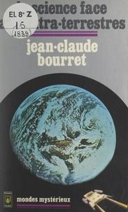 Jean-Claude Bourret - La science face aux extra-terrestres.