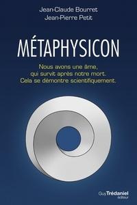 Jean-Claude Bourret et Jean-Pierre Petit - Le métaphysicon - Nous avons une âme qui survit après notre mort. Cela se démontre mathématiquement.