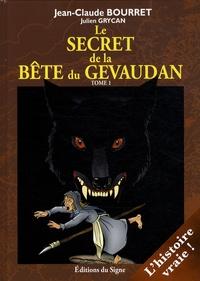 Jean-Claude Bourret et Julien Grycan - Le secret de la bête du Gévaudan Tome 1 : .