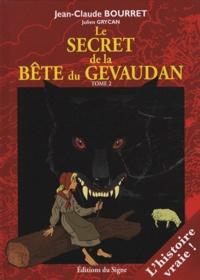 Jean-Claude Bourret et Julien Grycan - Le secret de la bête du Gévaudan Tome 2 : .