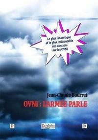 Jean-Claude Bourret - OVNI : l'armée parle.