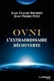 Jean-Claude Bourret et Jean-Pierre Petit - OVNI - L'extraordinaire découverte.