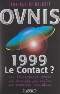 Jean-Claude Bourret - Ovnis - 1999, le contact ?.