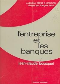 Jean-Claude Bousquet - L'entreprise et les banques.