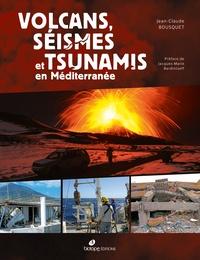 Jean-Claude Bousquet - Volcans, séismes et tsunamis en Méditerranée.