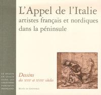 Jean-Claude Boyer et Emmanuel Coquery - L'Appel de l'Italie, artistes français et nordiques dans la péninsule - Dessins des XVIIe et XVIIIe siècles.