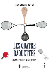 Jean-Claude Boyer - Les quatre raquettes ; Souffler n'est pas jouer !.