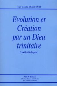 Jean-Claude Braconnot - Evolution et création par un Dieu trinitaire.