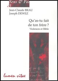 Jean-Claude Brau et Joseph Dewez - Qu'as-tu fait de ton frère ? - Violences et Bible.