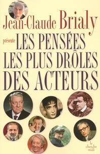 Jean-Claude Brialy - Les Pensées les plus drôles des acteurs.