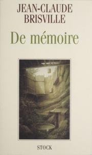 Jean-Claude Brisville - De mémoire.
