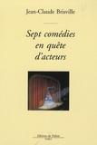 Jean-Claude Brisville - Sept comédies en quête d'acteurs.