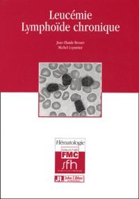 Jean-Claude Brouet et Michel Leporrier - Leucémie lymphoïde chronique.