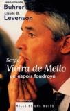 Jean-Claude Buhrer et Claude Levenson - Sergio Vieira de Mello, un espoir foudroyé.