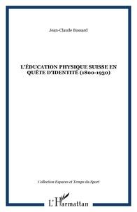 Léducation physique suisse en quête didentité (1800-1930).pdf
