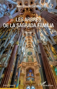 Jean-Claude Caillette - Les Arbres de la Sagrada Familia.