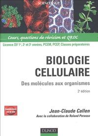 Jean-Claude Callen - Biologie cellulaire - Des molécules aux organismes, Cours, questions de révision et QROC.