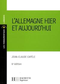 Jean-Claude Capèle - L'Allemagne hier et aujourd'hui.