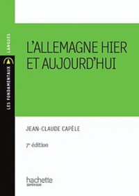 Jean-Claude Capèle - L'Allemagne hier et aujourd hui.