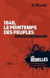 Jean-Claude Caron et Grégoire Kauffmann - 1848, le Printemps des peuples.