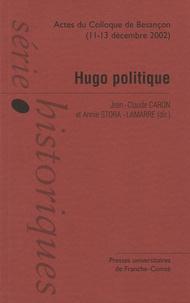 Jean-Claude Caron et Annie Stora-Lamarre - Hugo politique - Colloque international de Besançon (11-13 décembre 2002).
